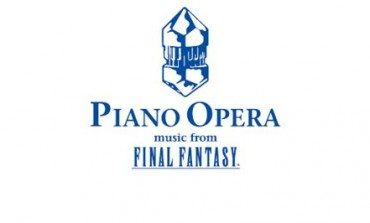 Piano Opera: Music from Final Fantasy Coming to Los Angeles; Lets Fans Relive Their Favorite Music and Moments