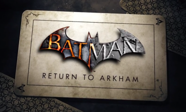 Batman: Return To Arkham Coming July 26th, Includes Both Arkham Asylum And Arkham City