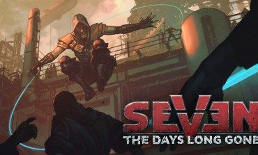Seven: The Days Long Gone Gets a Release Date
