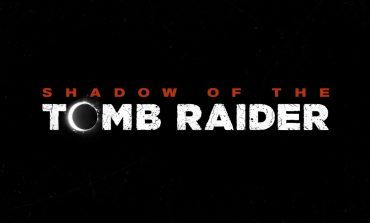 Shadow of the Tomb Raider Has Been Announced With a Trailer and Release Date