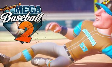 Super Mega Baseball 2 To Finally Release In May
