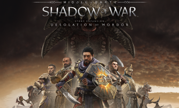 Middle-Earth: Shadow of War Gets Its Second Story DLC, Desolation of Mordor