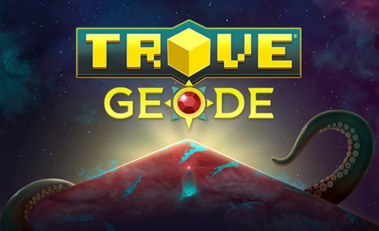 Trove Geode: First Impressions
