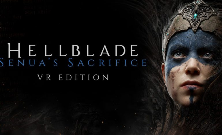 Hellblade: Senua's Sacrifice Gets An Immersive VR Experience
