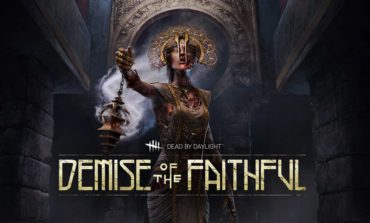 Chapter XI: Demise of the Faithful, Heading to Dead by Daylight Sometime this Month