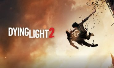 Dying Light 2 Confirmed For E3 2019