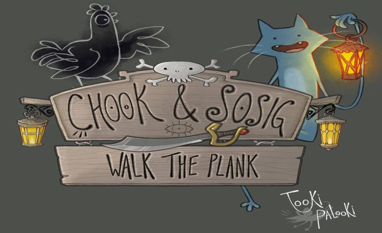 Chook & Sosig: Walk the Plank Launches In June