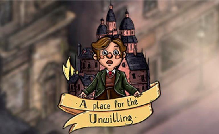 A Place For The Unwilling Releases Its First Gameplay Trailer