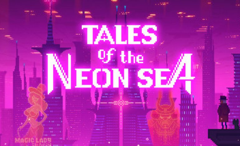 Tales Of The Neon Sea Has Launched On Steam