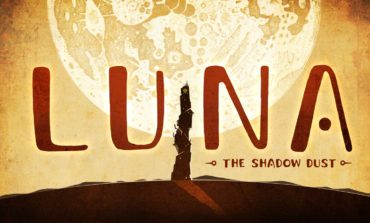 Official Trailer For Luna The Shadow Dust Released, Updated Demo Still In Development