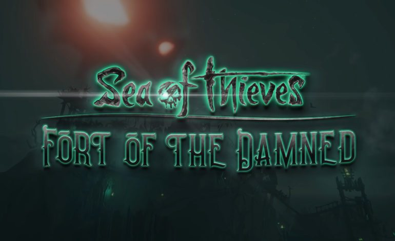 Terror Hits the High Seas in Sea of Thieves Fort of the Damned Update