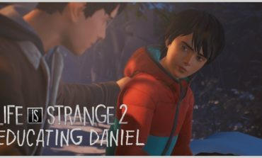 Life Is Strange 2 Season Finale Releasing December 3; Developers Provide Inside Look Into The Choice & Consequence System