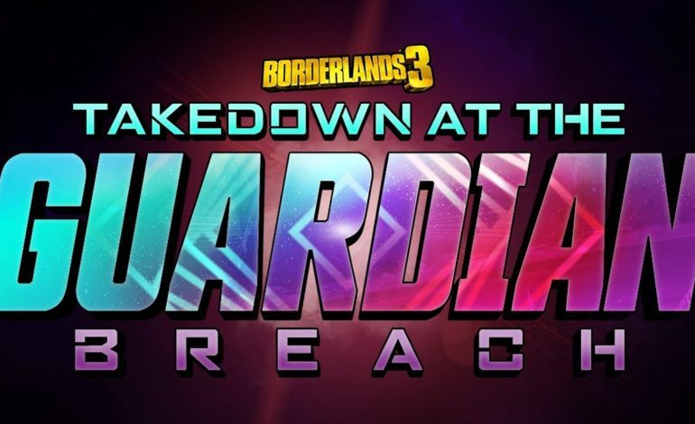 Borderlands 3 Takedown at the Guardian Breach Update Being Delayed