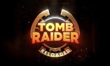 Tomb Raider Reloaded Revealed for 2021 on Mobile