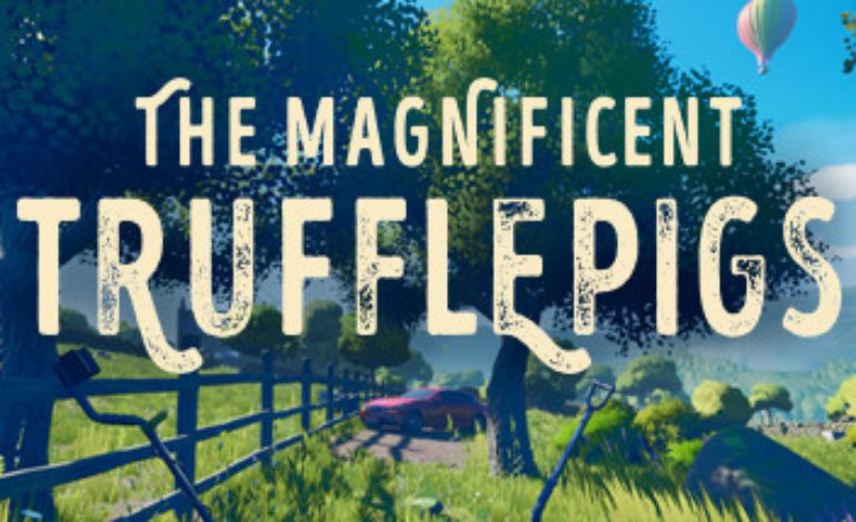 The Magnificient Trufflepigs Review