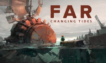 New FAR: Changing Tides Features Revealed